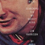Book Review – The Lost 10 Point Night: Searching for My Hockey Hero . . . Jim Harrison