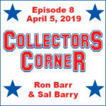 Collectors Corner #8 – April 5, 2019