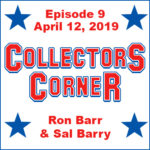 Collectors Corner #9 – April 12, 2019