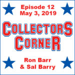 Collectors Corner #12 – May 3, 2019